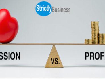 PASSION Vs PROFIT: WHICH SHOULD YOU PURSUE FIRST?