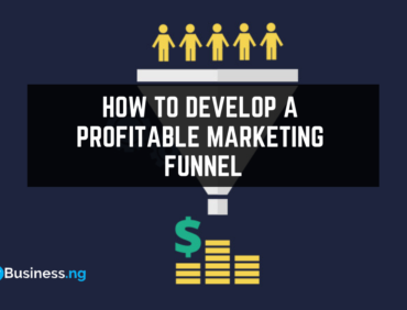 How To Develop A Profitable Sales/Marketing Funnel For Your Online Business