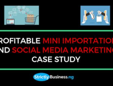 Case Study: Profitable Mini Importation and Social Media Marketing