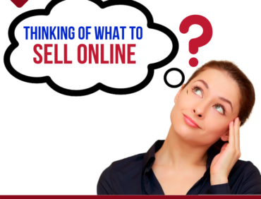Thinking of What to Sell Online?