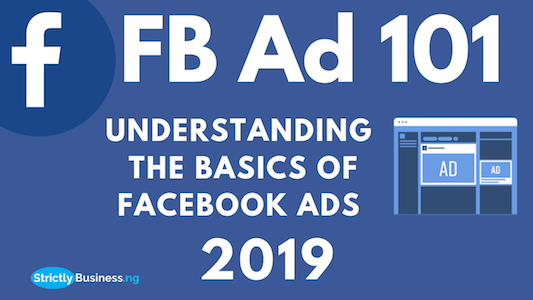 FB Ad 101- Understanding The Basics of Facebook Ads 2019