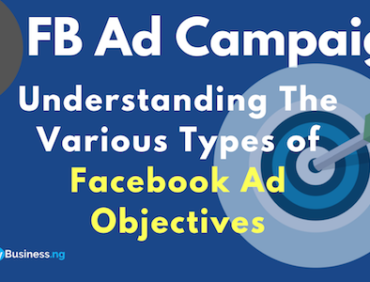 Understanding The Various Types of Facebook Ad Campaign Objectives