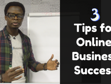 3 Tips for Building a Successful Online Business in Nigeria | Full Guide